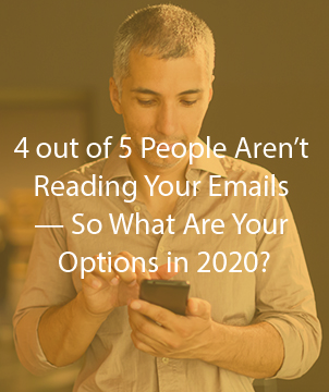 4 out of 5 People Aren't Reading Your Emails — So What Are Your Options in 2020?