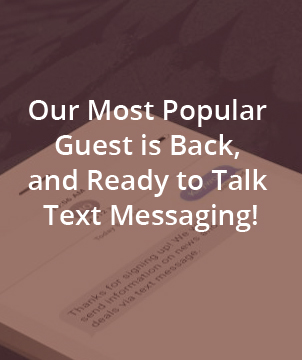 Our Most Popular Guest is Back, and Ready to Talk Text Messaging!