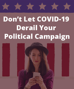 Don't Let Covid-19 Derail Your Political Campaign