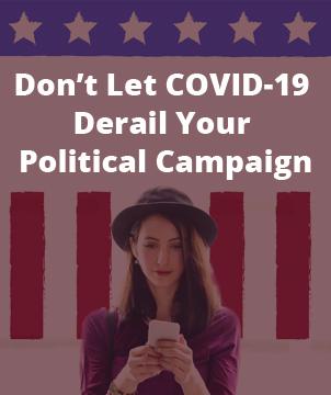 Don't Let Covid-19 Derail Your Political Campaign