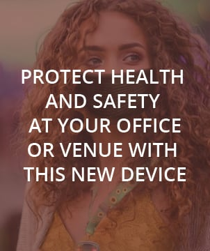 Protect Health and Safety At Your Office or Venue With This New Device