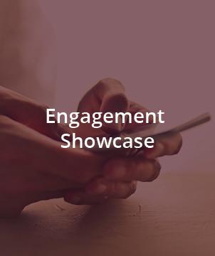 Engagement Showcase