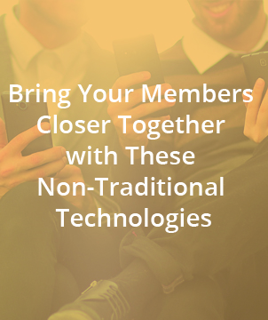 Bring Your Members Closer Together with These Non-Traditional Technologies