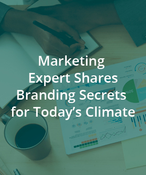 Marketing Expert Shares Branding Secrets for Today's Climate