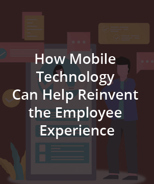 How Mobile Technology Can Help Reinvent the Employee Experience