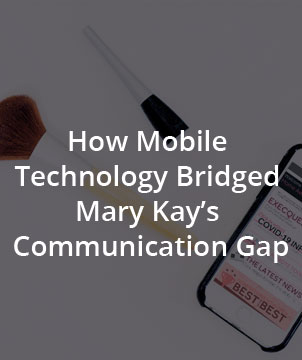 How Mobile Technology Bridged Mary Kay's Global Communication Gap