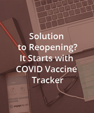 Solution to Reopening? It Starts with COVID Vaccine Tracker