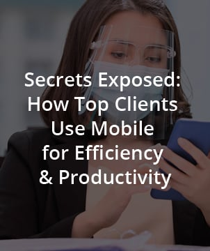 Secrets Exposed: How Top Clients Use Mobile for Efficiency & Productivity