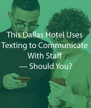 This Dallas Hotel Uses Texting to Communicate With Staff — Should You?