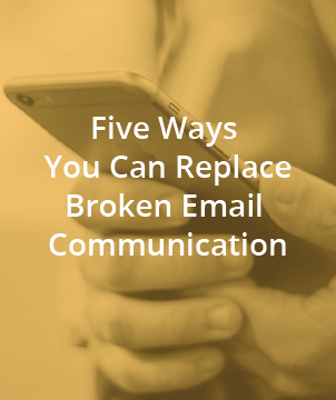 Five Ways You Can Replace Broken Email Communication