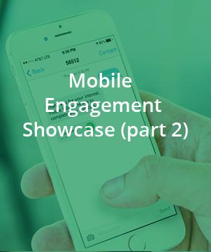 Mobile Engagement Showcase (part 2)